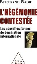 Livres L' Hégémonie contestée: Les nouvelles formes de domination internationale (OJ.HISTOIRE) PDF