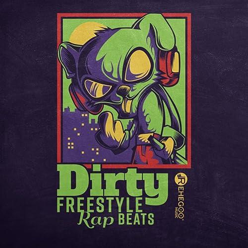 Dirty Freestyle Rap Beats (Hard Hip Hop Vibes, Gangsta Rap