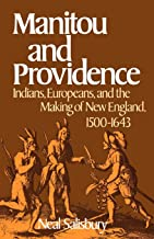 Manitou and Providence: Indians, Europeans, and the Making of New England, 1500-1643