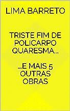 Triste Fim de Policarpo Quaresma...: ... e mais 5 outras obras exclusivamente selecionadas.