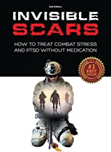 Invisible Scars: How to treat Combat Stress and PTSD without Medication