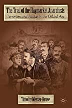 The Trial of the Haymarket Anarchists: Terrorism and Justice in the Gilded Age