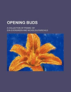 Opening Buds; A Collection of Poems by