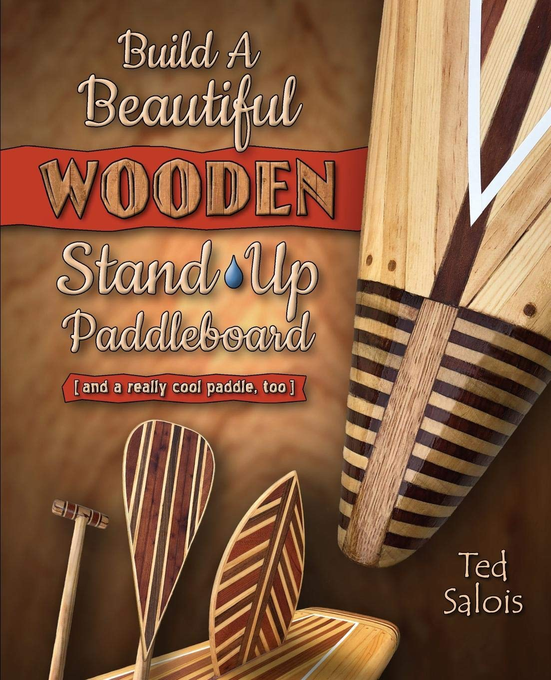Build Beautiful Wooden Stand Up Paddleboard