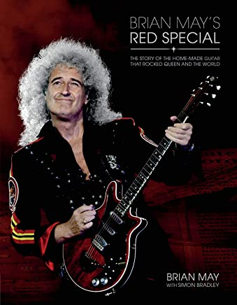 Brian Mays Red Special: The Story of the Home-made Guitar That Rocked Queen and the World