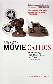 American Movie Critics: An Anthology from the Silents Until Now: A Library of America Special Publication