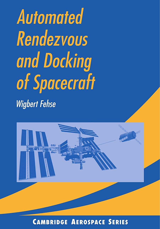 できれば翻訳者ドアミラーAutomated Rendezvous and Docking of Spacecraft (Cambridge Aerospace Series)