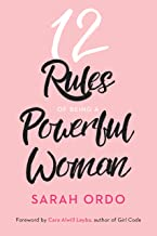 12 Rules Of Being A Powerful Woman
