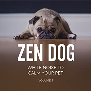 White Noise to Calm Your Pet, Relax Your Dog, and Reduce Anxiety, Vol. 1