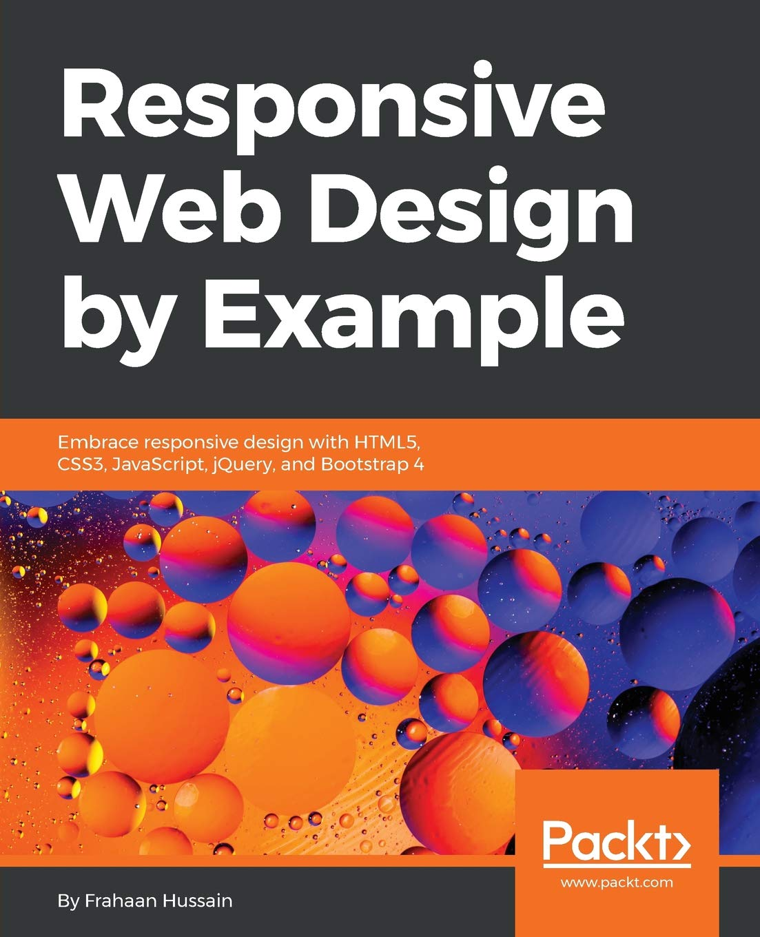 Responsive Web Design by Example: Embrace responsive design with HTML5, CSS3, JavaScript, jQuery and Bootstrap 4