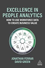 Excellence in People Analytics: How to Use Workforce Data to Create Business Value Kindle Edition