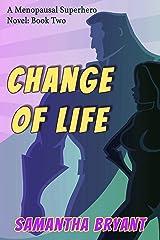Change of Life (Menopausal Superheroes Book 2) Kindle Edition