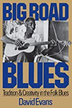 Big Road Blues: Tradition And Creativity In The Folk Blues (A Da Capo paperback)