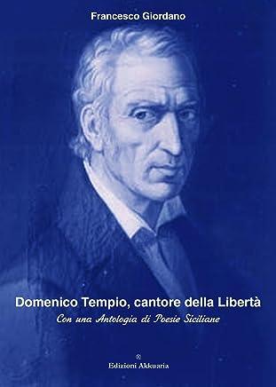 Domenico Tempio, cantore della libertà: Con una Antologia di Poesie Siciliane (I segni del tempo Collana di saggistica Vol. 1)