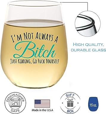 I'm Not Always - Funny Wine Glasses for Women, Cute Wine Glass for Best Friend Gift, Funny Gift for Her, Stemless 15oz, G