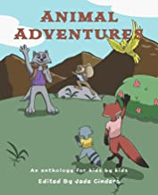 Animal Adventures: An Anthology for Kids by Kids