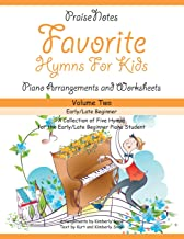 Favorite Hymns for Kids (Volume 2): A Collection of Five Easy Hymns for the Early/Late Beginner Piano Student