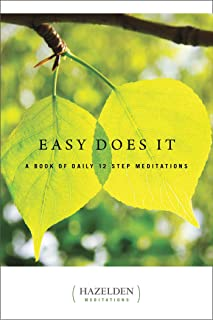 Easy Does It: A Book of Daily 12 Step Meditations (Hazelden Meditations)