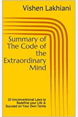 Summary of The Code of the Extraordinary Mind: 10 Unconventional Laws to Redefine your Life & Succeed on Your Own Terms Kindle Edition