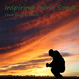Inspiring Piano Songs: Climb Every Mountain