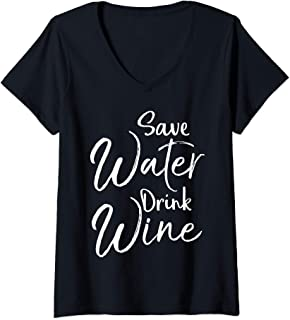 Womens Funny Wine Quote for Women Cute Saying Save Water Drink Wine V-Neck T-Shirt
