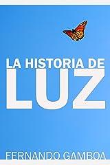 LA HISTORIA DE LUZ: El amor no conoce límites Versión Kindle