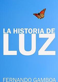 LA HISTORIA DE LUZ: El amor no conoce límites