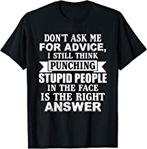 Don't Ask Me For Advice I Still Think Punching Funny T-Shirt