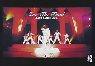 ZOO THE FINAL-LAST DANCE LIVE- [DVD]