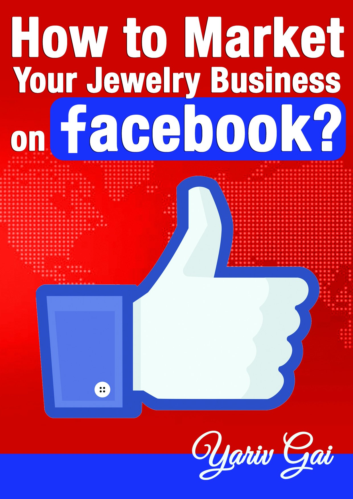 HOW TO MARKET YOUR JEWELRY BUSINESS ON FACEBOOK?: facebook for business (sell jewelry 3)