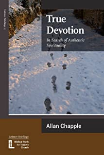 True Devotion: In Search of Authentic Spirituality (Latimer Briefings Book 17)