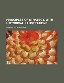 Principles of Strategy, with Historical Illustrations