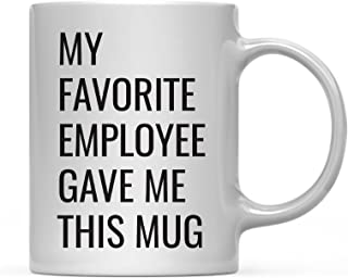 Andaz Press 11oz. Funny Coffee Mug Gag Gift, My Favorite Employee Gave Me This Mug, 1-Pack, Boss Manager Supervisor Team Leader Startup Birthday Christmas Sarcastic Humor Gift Ideas