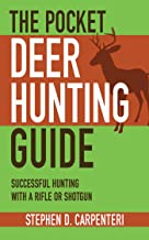 The Pocket Deer Hunting Guide: Successful Hunting with a Rifle or Shotgun (Skyhorse Pocket Guides)