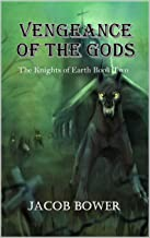 Vengeance of the Gods (The Knights Of Earth Book 2)