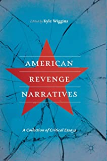 American Revenge Narratives: A Collection of Critical Essays
