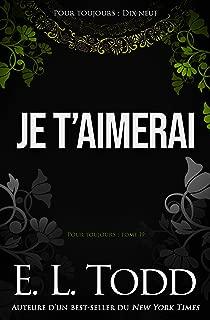 Je t'aimerai (Pour toujours t. 19) (French Edition)