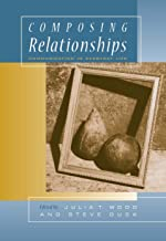Composing Relationships: Communication in Everyday Life (Wadsworth Series in Communication Studies)