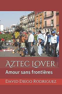Aztec Lover: Amour sans frontières