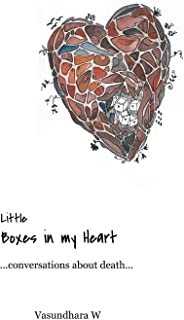 Little boxes in my heart : conversations about death