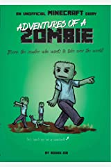 Adventures of a Zombie: An Unofficial Minecraft Diary (Unofficial Minecraft Diaries Book 3) Kindle Edition