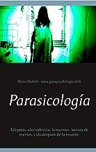 Parasicología: Telepatía, clarividencia, fantasmas, lectura de mentes, vida después de la muerte. (Spanish Edition)
