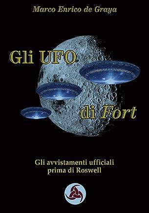 Gli UFO di Fort: Gli avvistamenti ufficiali prima di Roswell