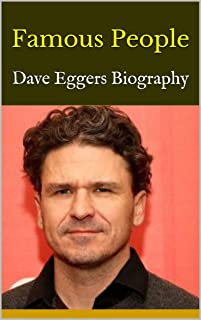 Famous People: Dave Eggers Biography (English Edition)