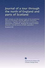Journal of a tour through the north of England and parts of Scotland