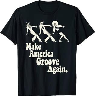 Make America Groove Again Shirt Retro 70s Disco Fever Shirt T-Shirt