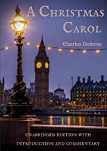 A Christmas Carol : unabridged edition with introduction and commentary