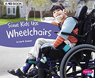 Some Kids Use Wheelchairs: A 4D Book (Understanding Differences)