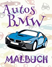 ✌ Autos BMW ✎ Malbuch Auto ✎ Malbuch Jungen ✍ Malbuch Xl: ✎ Cars BMW ~ Coloring Book Cars ~ Coloring Books for Adults ... BMW: Malbuch) (Volume 2) (German Edition)