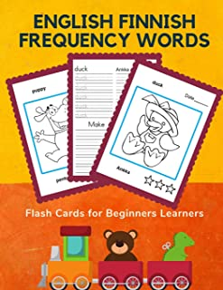 English Finnish Frequency Words Flash Cards for Beginners Learners: Easy 100 basic animals card games bilingual picture dictionary for kids to learn ... plus cartoon coloring book (Englanti suomi)